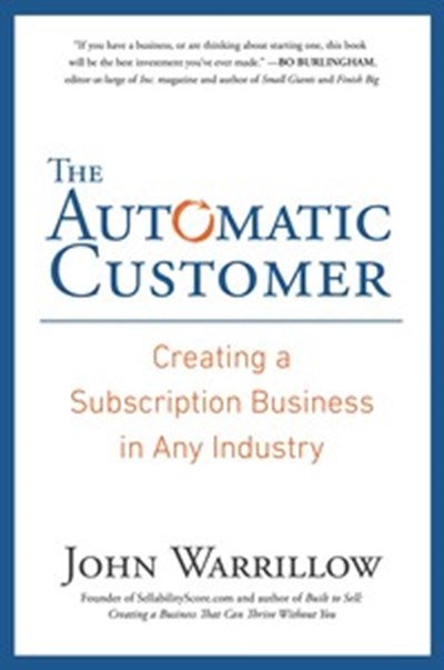 The Automatic Customer by John Warrillow