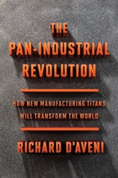 The Pan-Industrial Revolution: How New Manufacturing Titans Will Transform the World