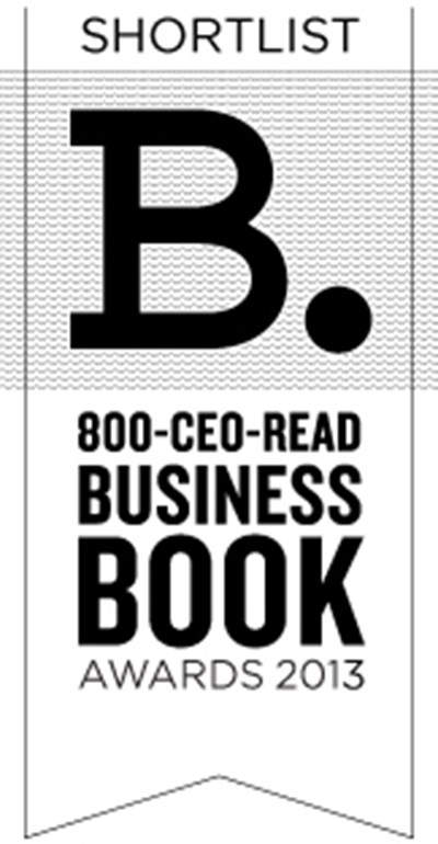 The 2013 800-CEO-READ Business Book Awards Shortlist: Entrepreneurship & Small Business