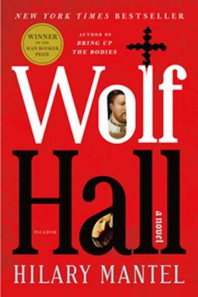 The Wolf in Sheep's Clothing: Hilary Mantel's Wolf Hall and Bring Up the Bodies