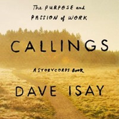 Callings: The Purpose and Passion of Work