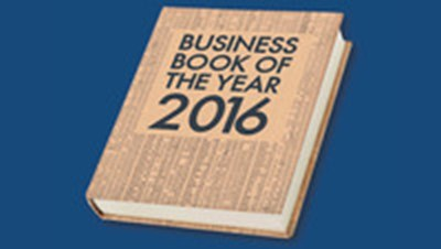The 2016 Financial Times and McKinsey Business Book of the Year Award Longlist