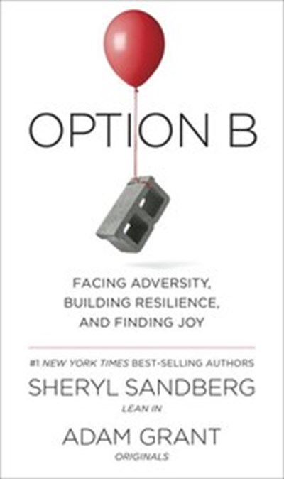 Redefining Resilience and Telling a New Life Story: Sheryl Sandberg and Adam Grant's Option B