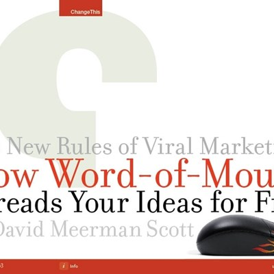 The New Rules of Viral Marketing: How Word-of-Mouse Spreads Your Ideas for Free