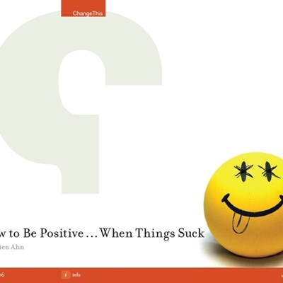 How to Be Positive ... When Things Suck