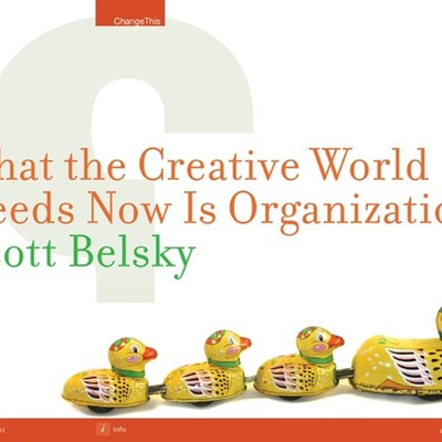What the Creative World Needs Now Is Organization