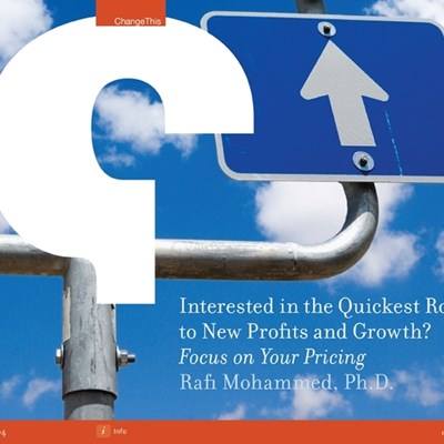 Interested in the Quickest Route to New Profits and Growth? Focus on Your Pricing