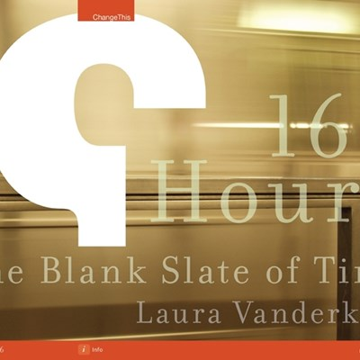 168 Hours: The Blank Slate of Time