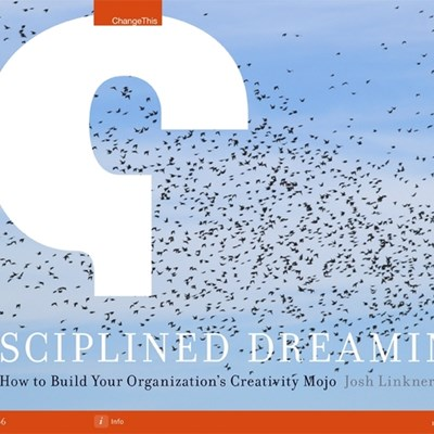 Disciplined Dreaming: How to Build Your Organization's Creativity Mojo