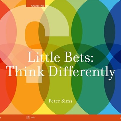 Little Bets: Think Differently