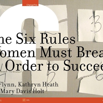 The Six Rules Women Must Break in Order to Succeed