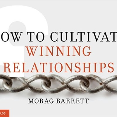 How to Cultivate Winning Relationships