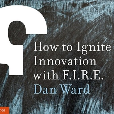 How to Ignite Innovation with F.I.R.E.