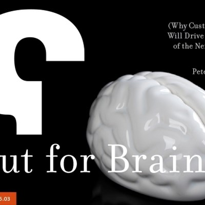 Out for Brains! (Why Customer Service Will Drive the Economy of the Next Fifty Years and Beyond)