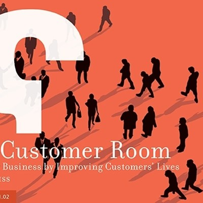 The Customer Room: Grow Your Business by Improving Customers' Lives