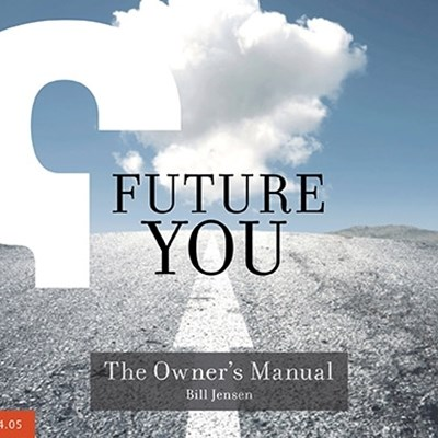 Future You: The Owner's Manual