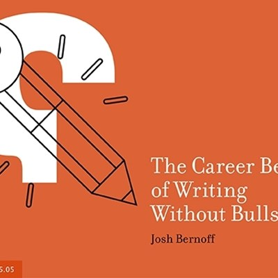 The Career Benefits of Writing Without Bullshit