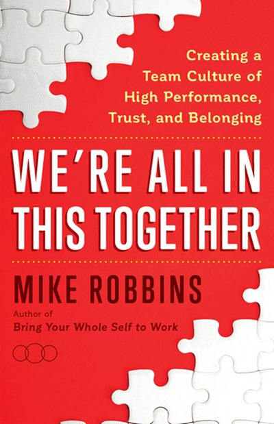 We're All in This Together: An Interview with Mike Robbins