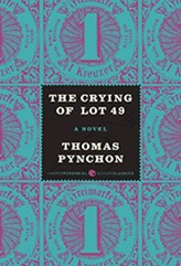 Crying of Lot 49 by Thomas Pynchon