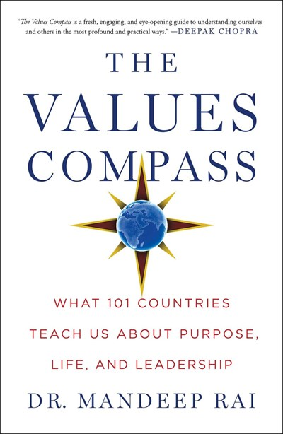 The Values Compass : What 101 Countries Teach Us About Purpose, Life, and Leadership