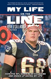 My Life on the Line: How the NFL Damn Near Killed Me and Ended Up Saving My Life by Ryan O'Callaghan