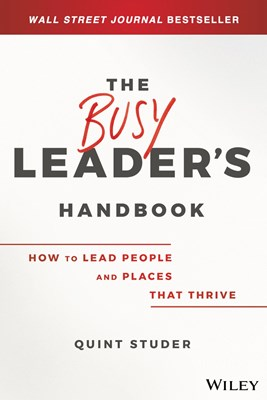 The Busy Leader's Handbook: How to Lead People and Places That Thrive