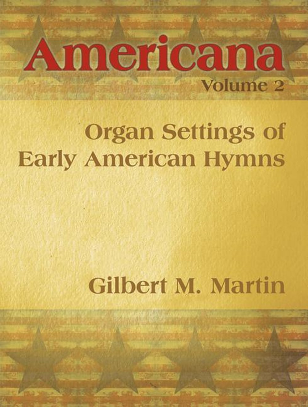 Americana, Volume 2 Organ Settings of Early American Hymns
