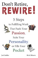 Don't Retire, Rewire!