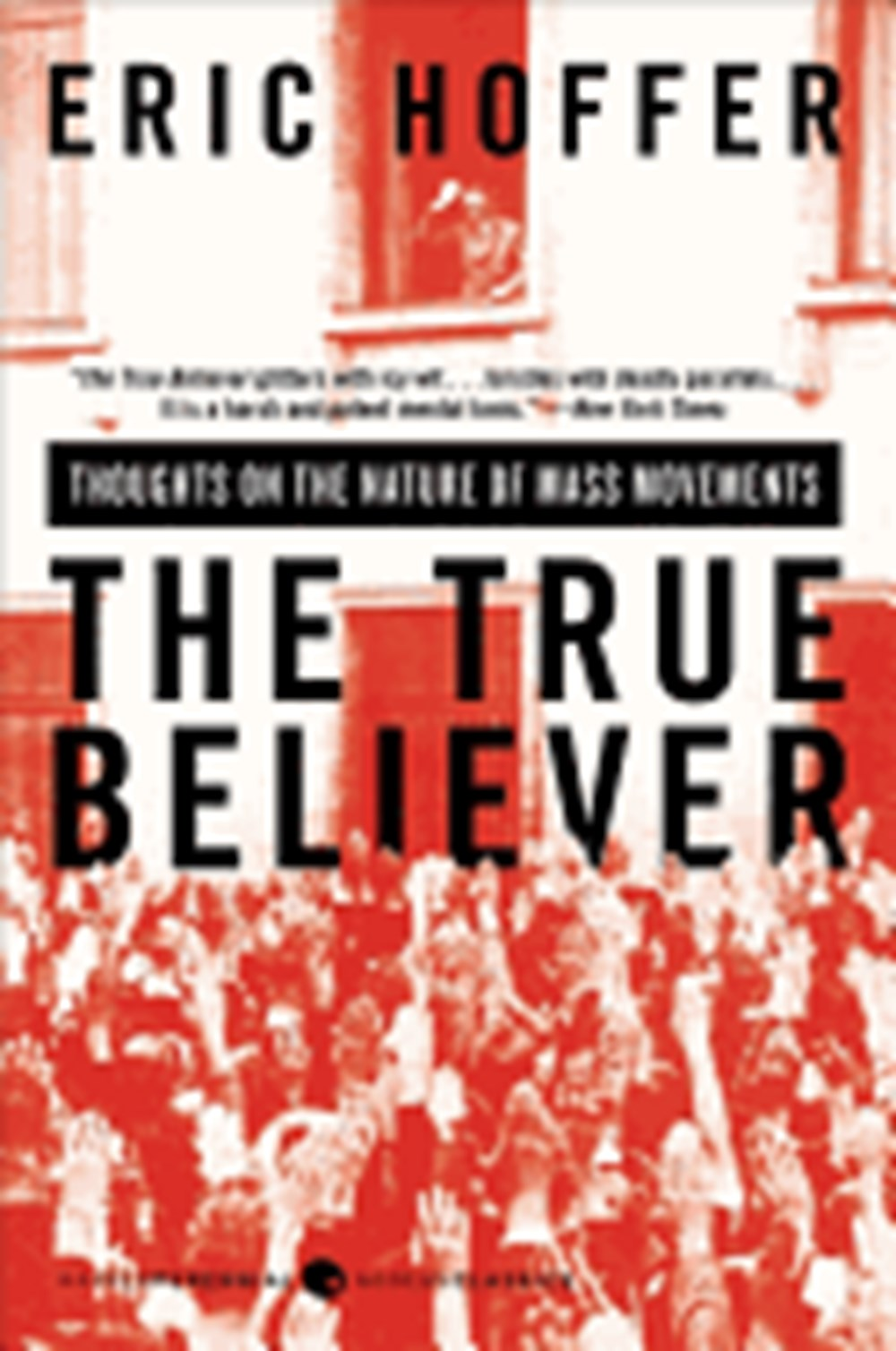 True Believer Thoughts on the Nature of Mass Movements