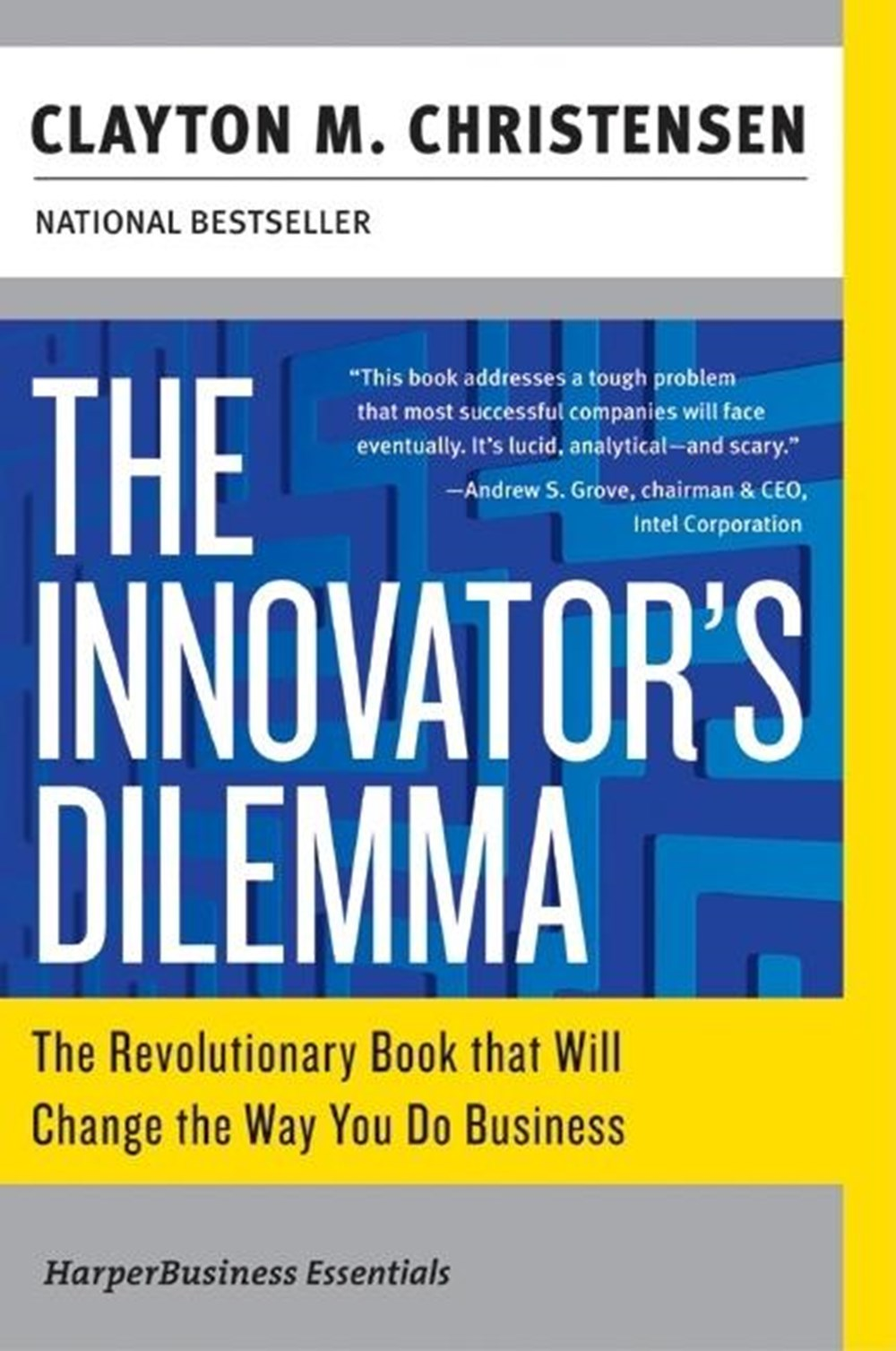 Innovator's Dilemma The Revolutionary Book That Will Change the Way You Do Business