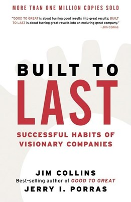 Built to Last: Successful Habits of Visionary Companies (Revised)