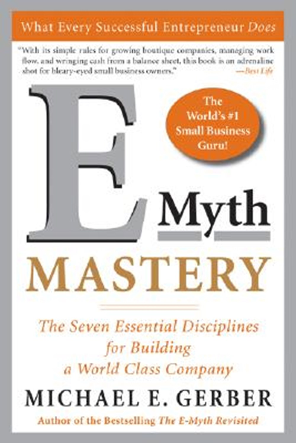 E-Myth Mastery The Seven Essential Disciplines for Building a World-Class Company