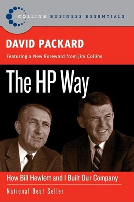 The HP Way: How Bill Hewlett and I Built Our Company