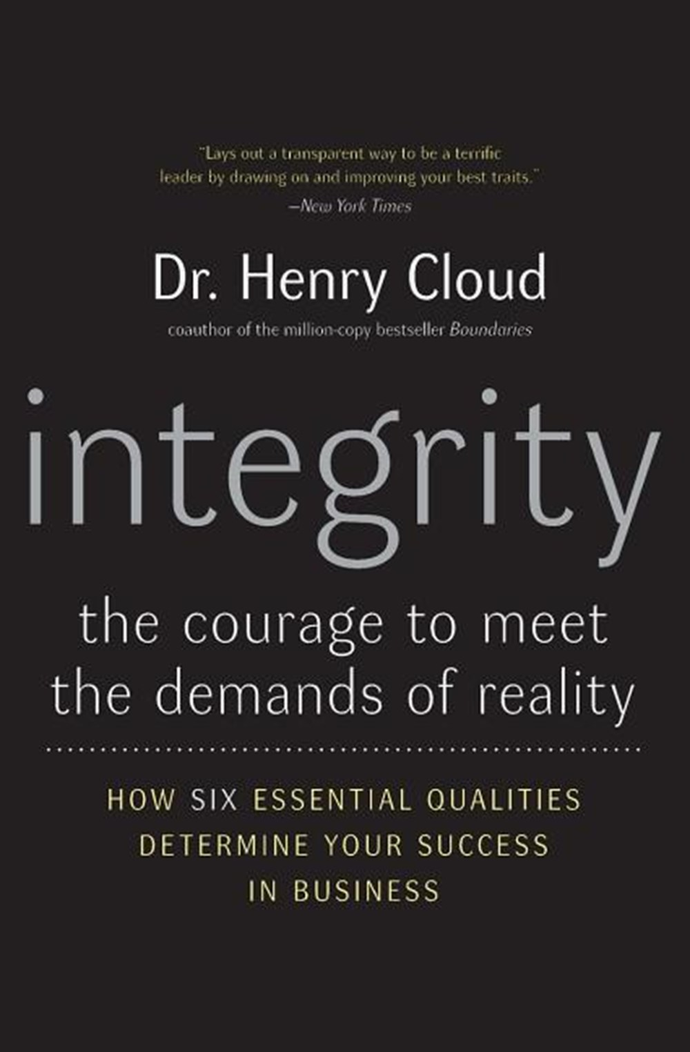 Integrity The Courage to Meet the Demands of Reality