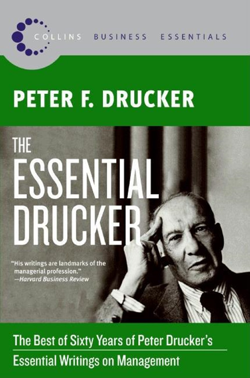 Essential Drucker The Best of Sixty Years of Peter Drucker's Essential Writings on Management