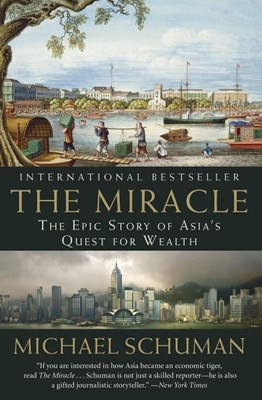 The Miracle: The Epic Story of Asia's Quest for Wealth