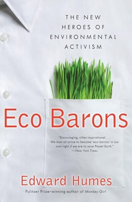 Eco Barons: The New Heroes of Environmental Activism
