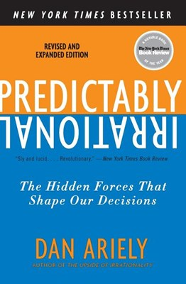 Predictably Irrational, Revised and Expanded Edition: The Hidden Forces That Shape Our Decisions (Revised and Expanded)