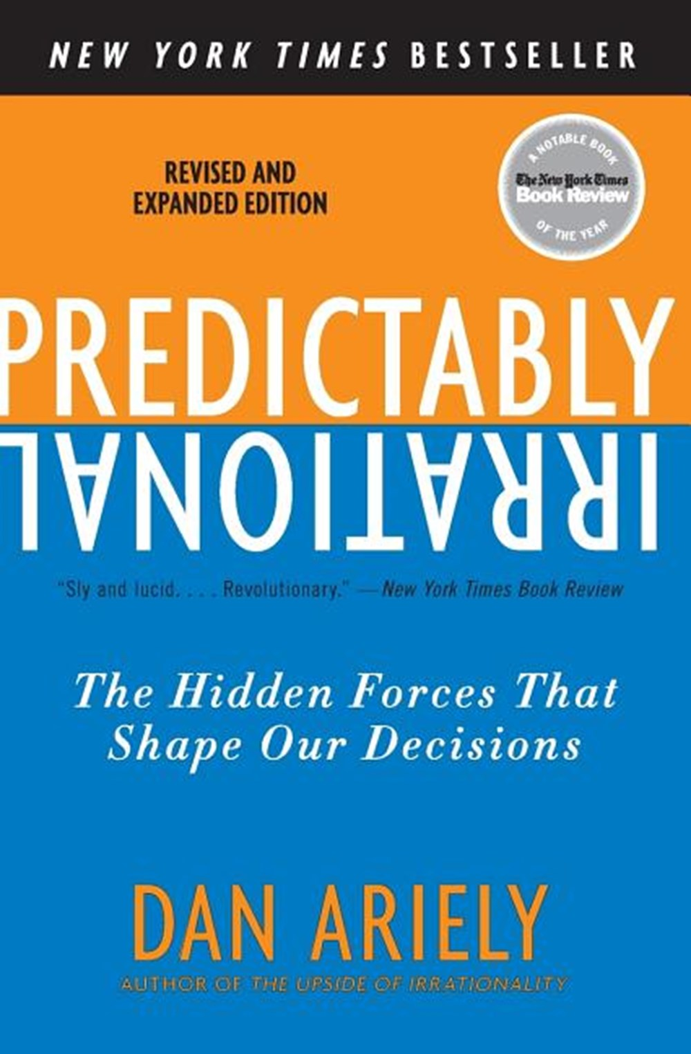 Predictably Irrational, Revised and Expanded Edition The Hidden Forces That Shape Our Decisions (Rev