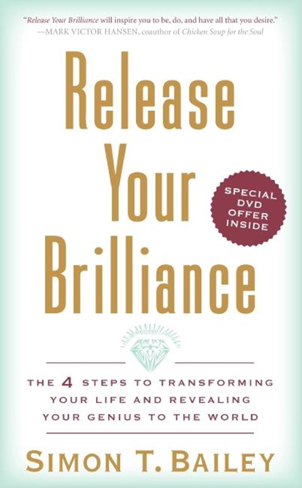 Release Your Brilliance The 4 Steps to Transforming Your Life and Revealing Your Genius to the World