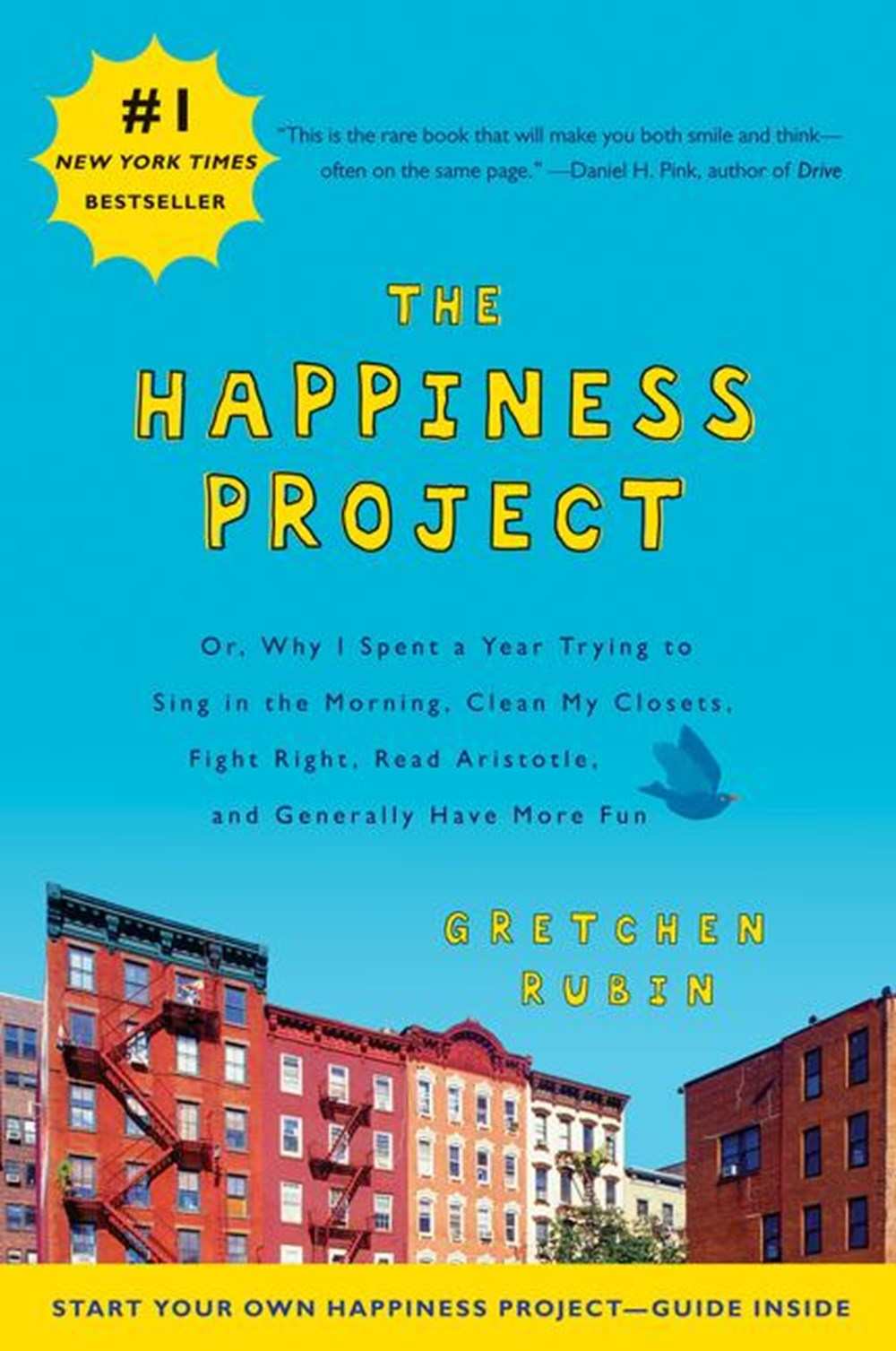 Happiness Project Or, Why I Spent a Year Trying to Sing in the Morning, Clean My Closets, Fight Righ
