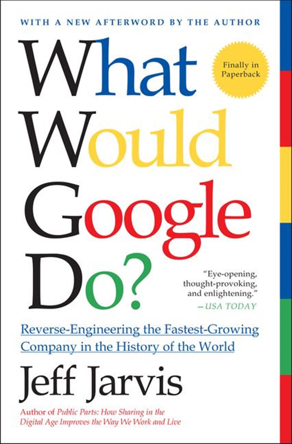 What Would Google Do? Reverse-Engineering the Fastest Growing Company in the History of the World