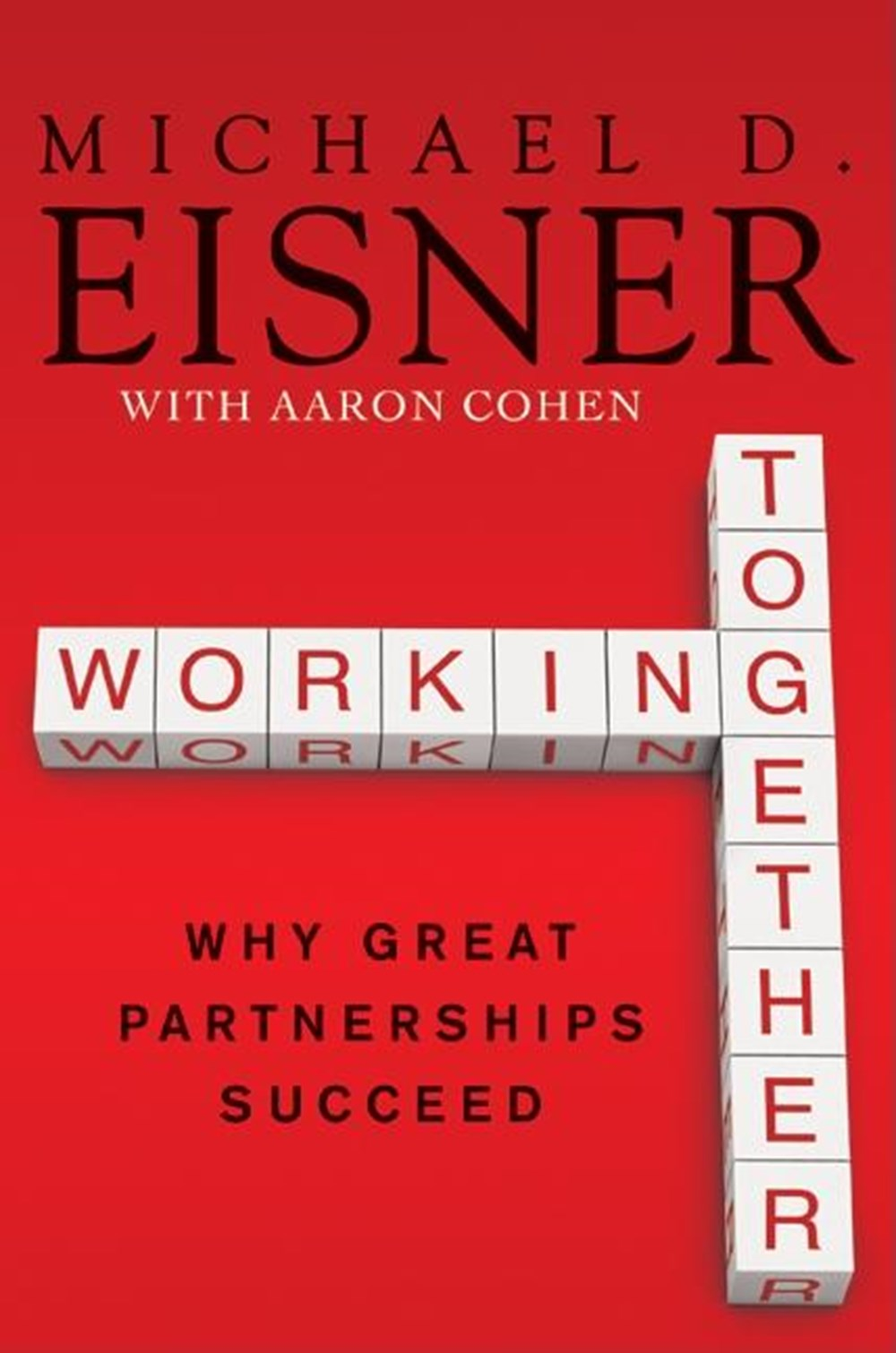 Working Together Why Great Partnerships Succeed