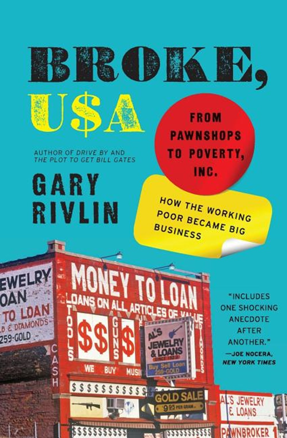 Broke, USA From Pawnshops to Poverty, Inc.: How the Working Poor Became Big Business