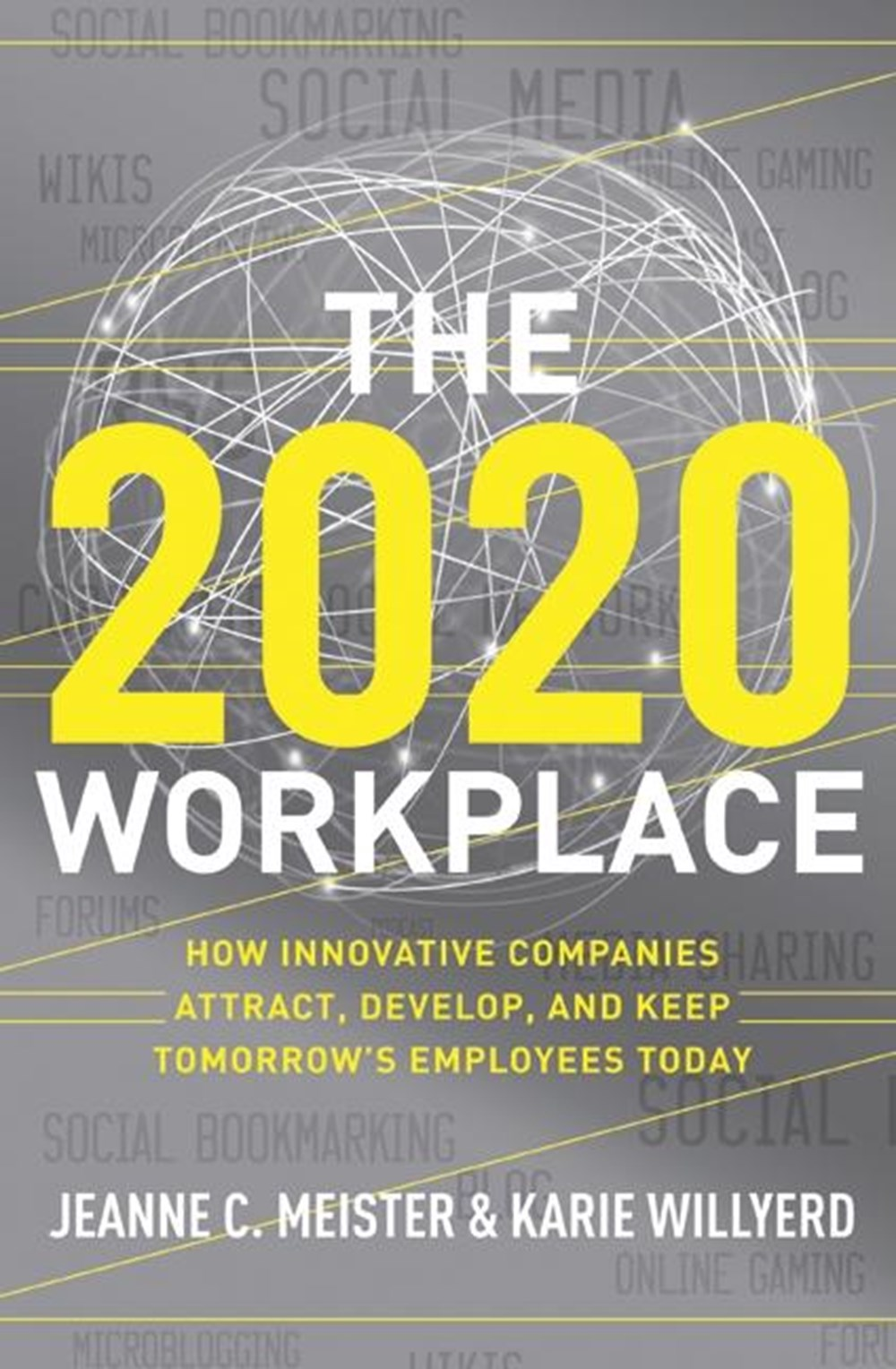 2020 Workplace How Innovative Companies Attract, Develop, and Keep Tomorrow's Employees Today