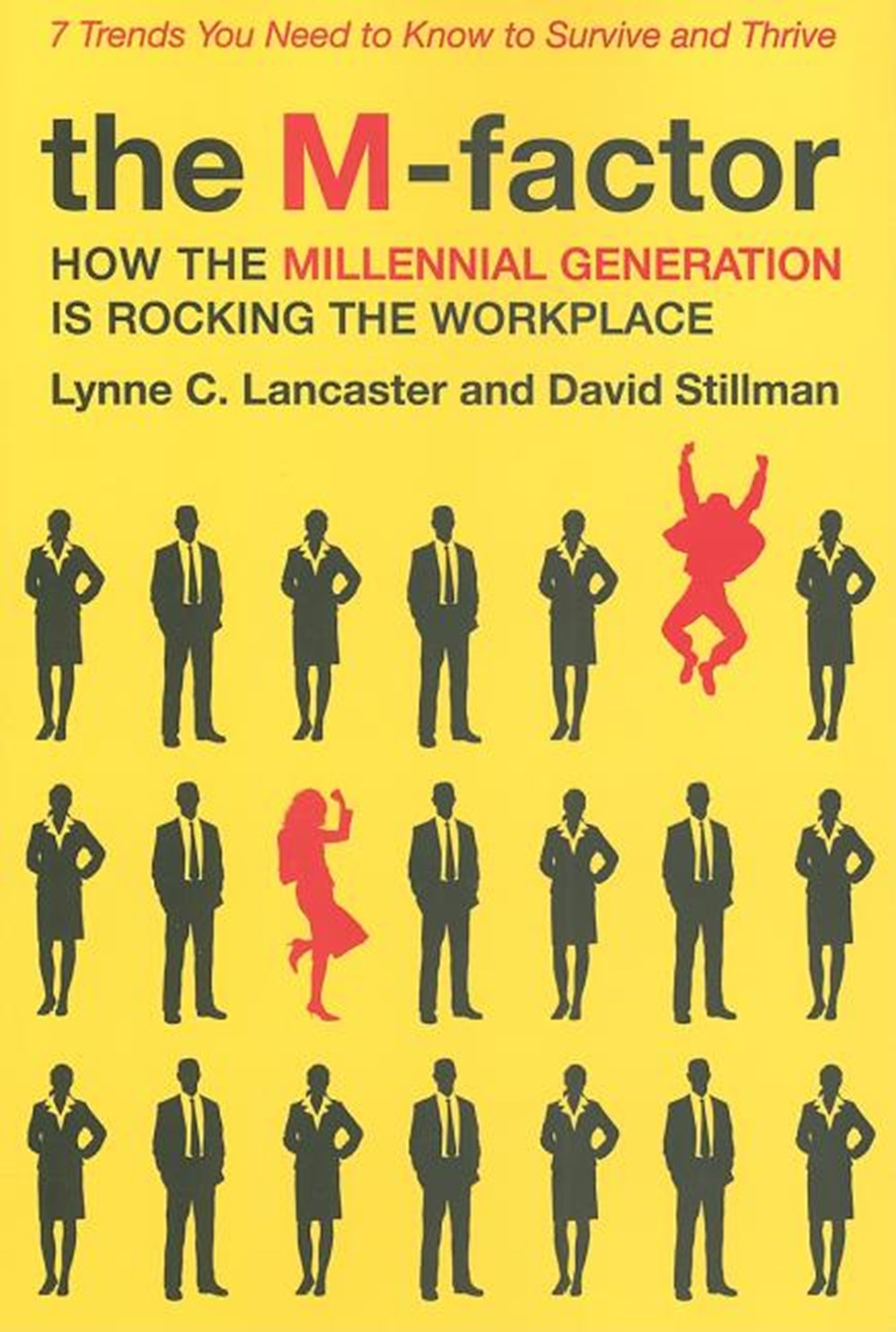 M-Factor How the Millennial Generation Is Rocking the Workplace