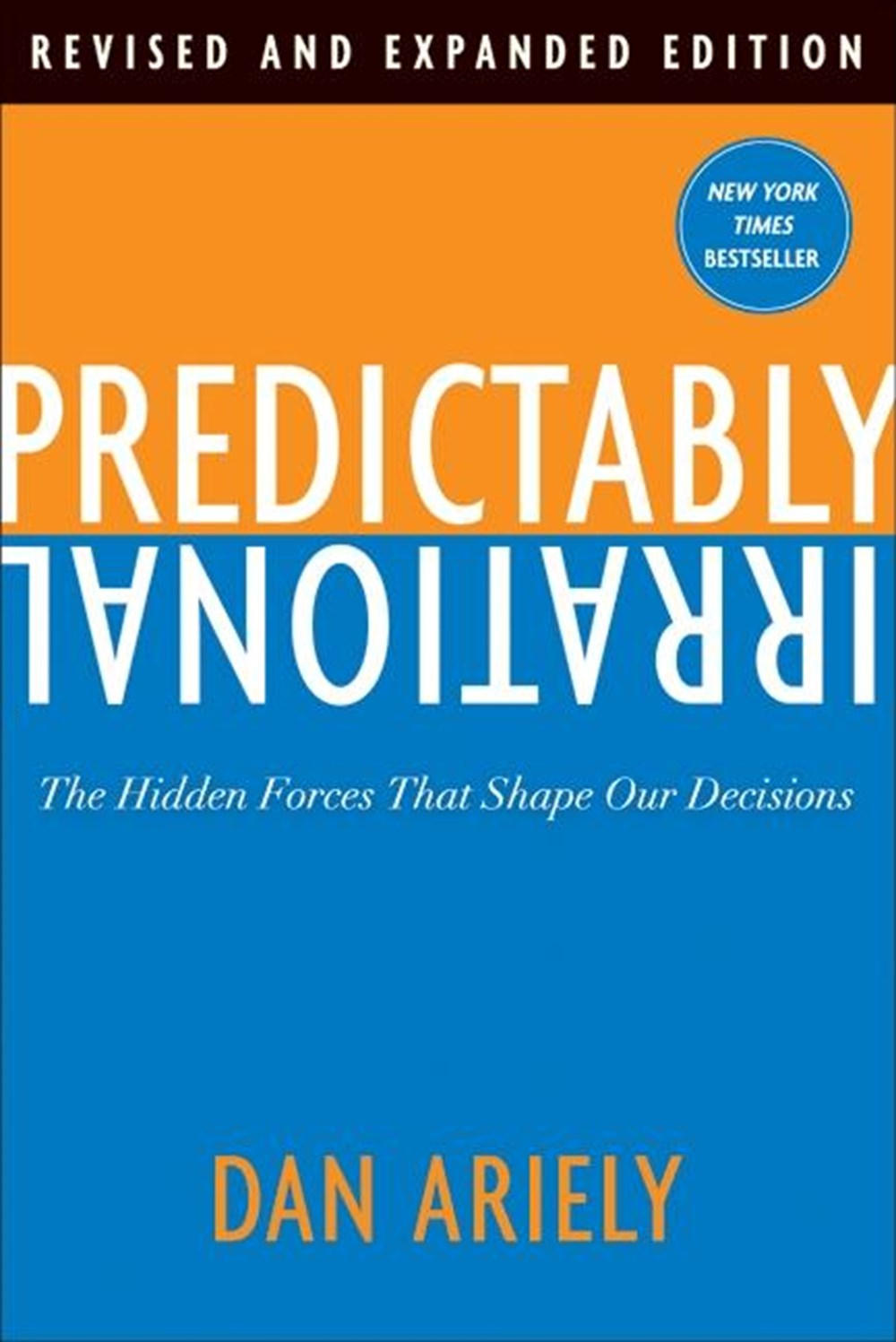 Predictably Irrational The Hidden Forces That Shape Our Decisions (Revised, Expanded)