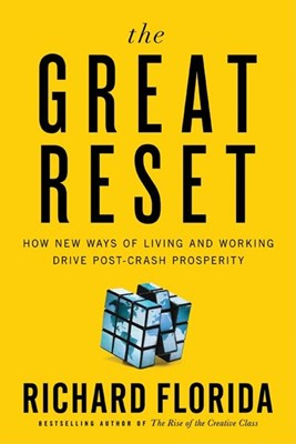 Great Reset: How the Post-Crash Economy Will Change the Way We Live and Work