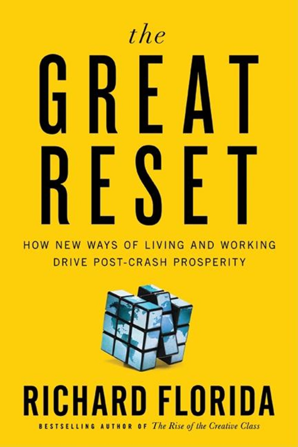 Great Reset How the Post-Crash Economy Will Change the Way We Live and Work