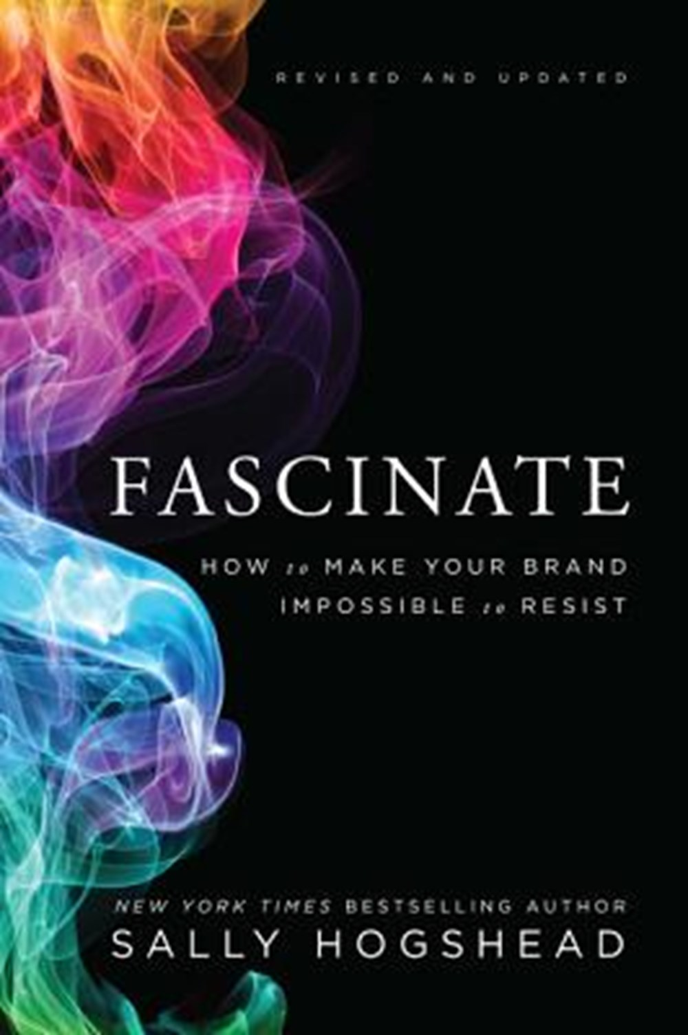 Fascinate, Revised and Updated How to Make Your Brand Impossible to Resist
